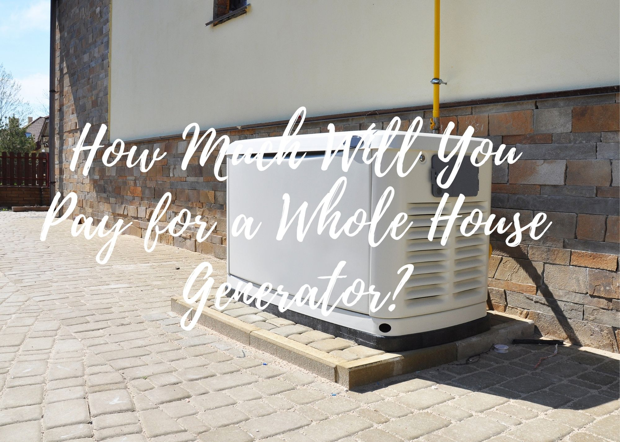 Cost of Whole House Generators